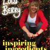 Thumbnail image for Giveaway: Q&A with Lola Berry & Giveaway to WIN Lola Berry's new book Inspiring Ingredients