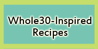 whole30-inspired recipes